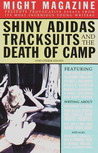 Shiny Adidas Tracksuits and the Death of Camp and Other Essays from Might Magazine