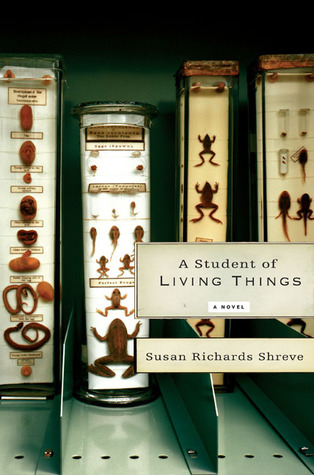 A Student of Living Things by Susan Richards Shreve