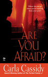 Are You Afraid?