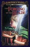 The Forging of the Blade (Lowthar's Blade, #1)
