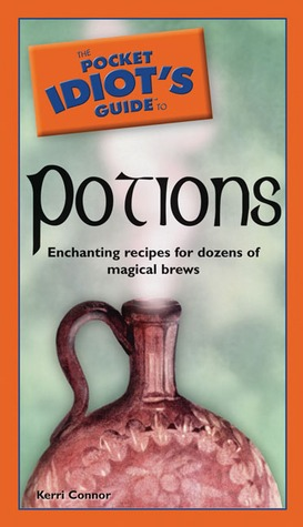 The Pocket Idiot's Guide to Potions
