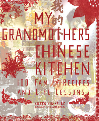 My Grandmother's Chinese Kitchen by Eileen Yin-Fei Lo