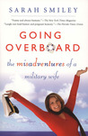 Going Overboard: The Misadventures of a Military Wife