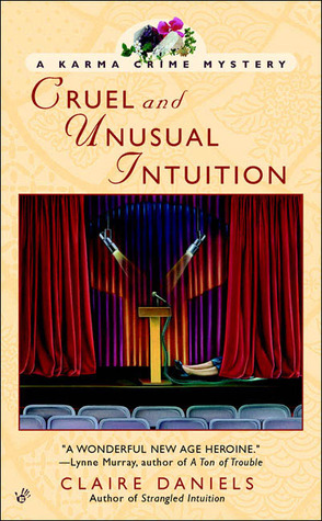 Cruel and Unusual Intuition (Karma Crime Mystery, #3)