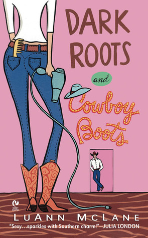 Dark Roots and Cowboy Boots by Luann McLane