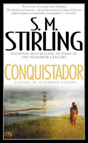 Conquistador by S.M. Stirling