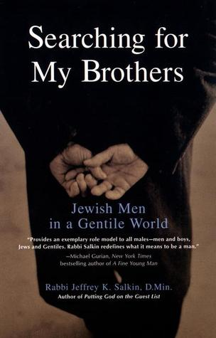 Searching for My Brothers: Jewish Men in a Gentile World