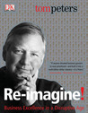 Re-Imagine!: Business Excellence in a Disruptive Age