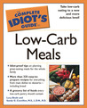 The Complete Idiot's Guide to Low-Carb Meals
