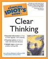 The Complete Idiot's Guide to Clear Thinking