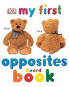 My First Opposites Board Book