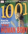 Backpack Books: 1001 Facts About the Human Body (Backpack Books)