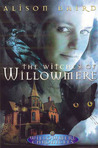 The Witches of Willowmere (Willowmere Chronicles, #1)