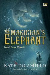 The Magician's Elephant - Gajah Sang Penyihir by Kate DiCamillo