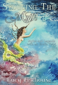 Seducing the Myth by Lucy Felthouse