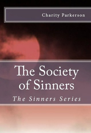 The Society of Sinners by Charity Parkerson