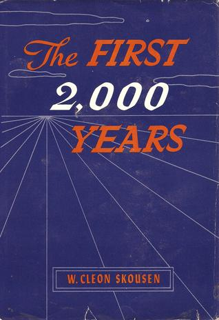 The First Two Thousand Years by W. Cleon Skousen