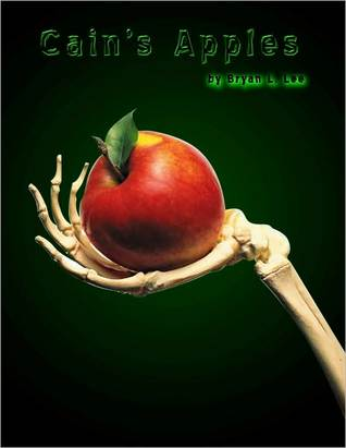 Cain's Apples by Bryan L. Lee