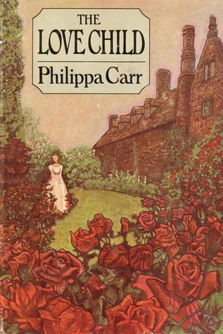 The Love Child by Philippa Carr