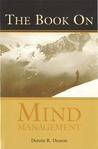 The Book on Mind Management