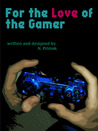 For the Love of the Gamer: A Short Story