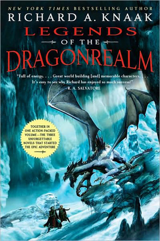 Legends of the Dragonrealm, Vol. I by Richard A. Knaak
