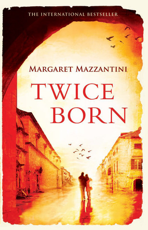 Twice Born by Margaret Mazzantini