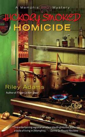 Hickory Smoked Homicide by Riley Adams