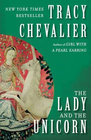 The Lady and the Unicorn by Tracy Chevalier