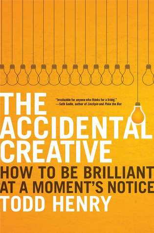 The Accidental Creative by Todd Henry