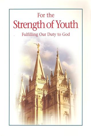 For the Strength of Youth by The Church of Jesus Christ ...