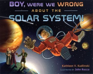 Boy, Were We Wrong About the Solar System! by Kathleen V. Kudlinski