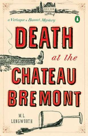 Death at the Chateau Bremont by M.L. Longworth