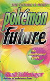 Pokemon Future: The unauthorized Guide
