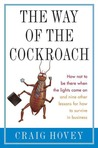 The Way of the Cockroach: How not to be there when the lights come on and nine other lessons on how to survive in business