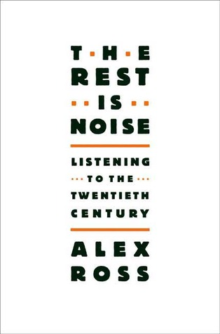 The Rest Is Noise by Alex  Ross