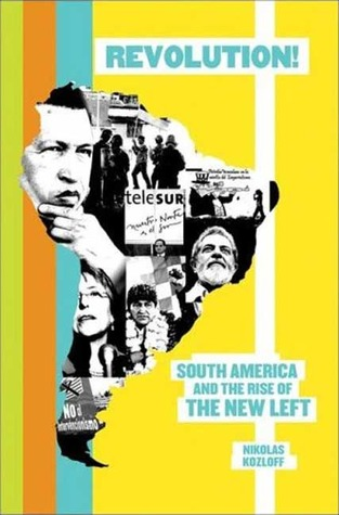 Revolution!: South America and the Rise of the New Left