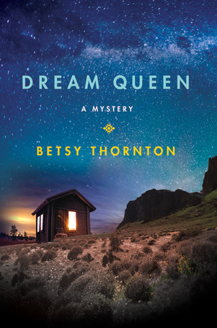 Dream Queen by Betsy Thornton