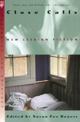 Close Calls: New Lesbian Fiction