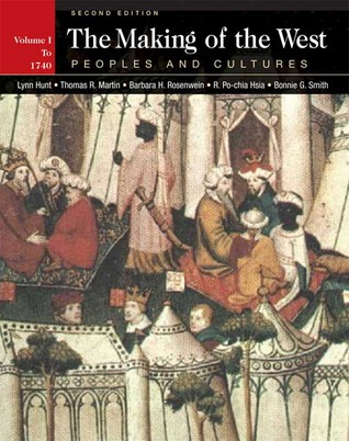The Making of the West: Peoples and Cultures, Volume I