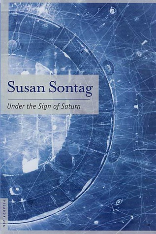 Under the Sign of Saturn by Susan Sontag