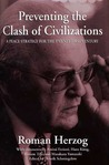 Preventing the Clash of Civilizations: A Peace Strategy for the Twenty-First Century