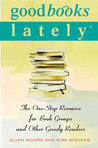 Good Books Lately: The One-Stop Resource for Book Groups and Other Greedy Readers