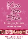 Kiss Like a Star: Smooching Secrets from the Silver Screen