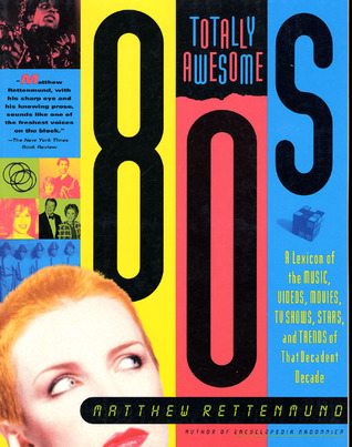 Totally Awesome 80s by Matthew Rettenmund