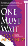 One Must Wait by Penny Mickelbury
