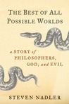 The Best of All Possible Worlds: A Story of Philosophers, God, and Evil