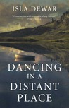 Dancing in a Distant Place