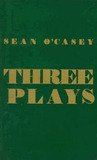 Three Plays: Juno and the Paycock / The Shadow of a Gunman / The Plow and the Stars