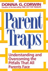 Parent Traps: Understanding & Overcoming The Pitfalls That All Parents Face